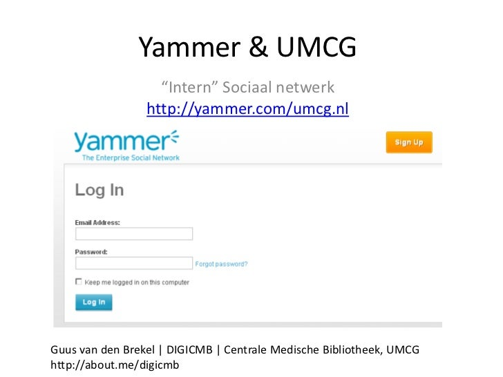 "Yammer & UMCG                   ""Intern"" Sociaal netwerk                 http://yammer.com/umcg.nlGuus van den Brekel | DI..."