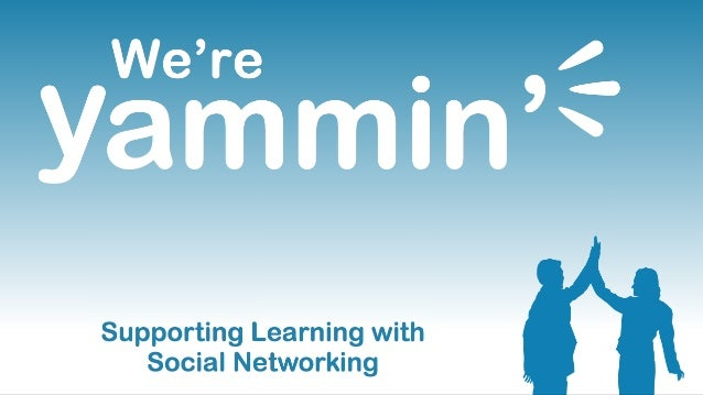 Yammer Supporting Learning with Social Networking