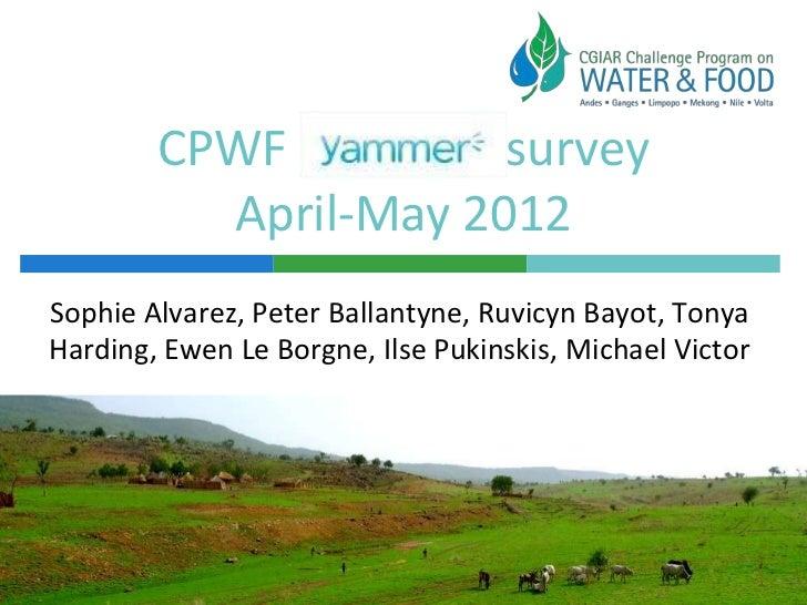 CPWF          survey          April-May 2012Sophie Alvarez, Peter Ballantyne, Ruvicyn Bayot, TonyaHarding, Ewen Le Borgne,...