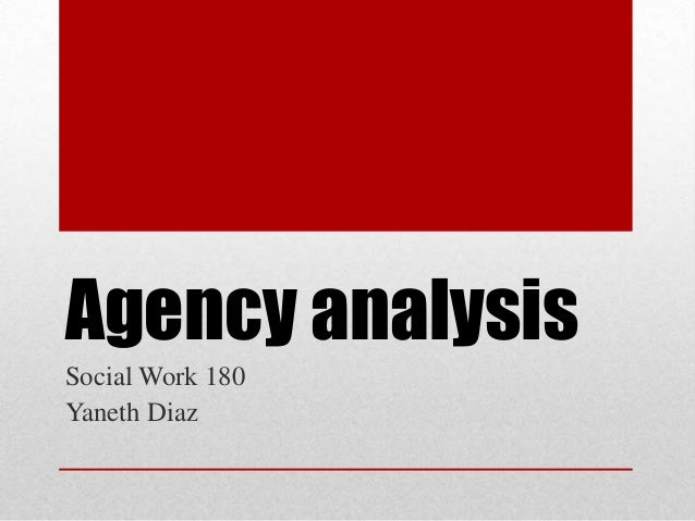 Agency analysis Social Work 180 Yaneth Diaz