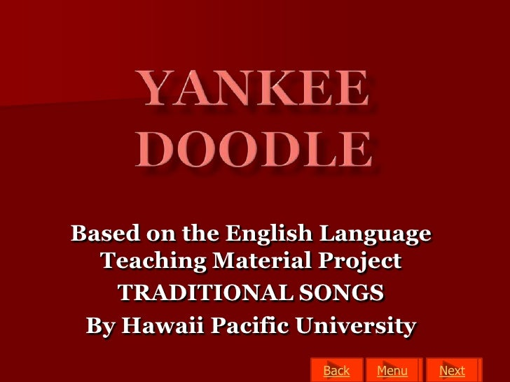 Based on the English Language   Teaching Material Project    TRADITIONAL SONGS  By Hawaii Pacific University              ...