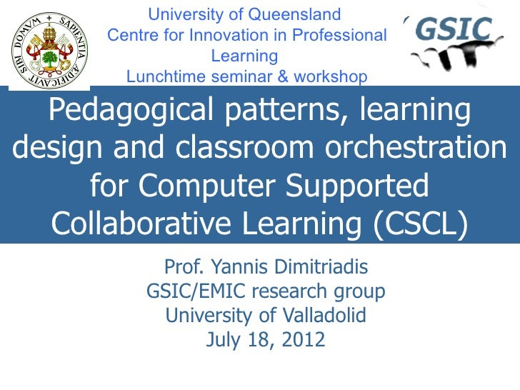 University of Queensland      Centre for Innovation in Professional                    Learning        Lunchtime seminar &...