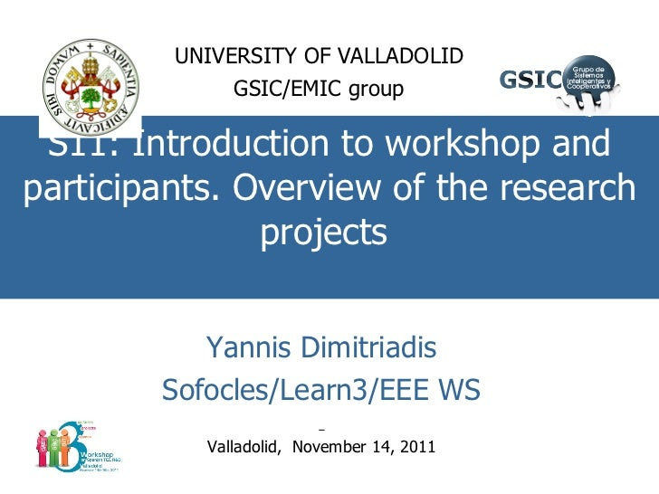 S11: Introduction to workshop and participants. Overview of the research