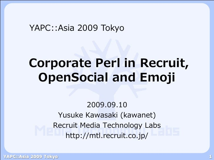 Corporate Perl in Recruit, OpenSocial and Emoji‎ - YAPC::Asia 2009 Tokyo