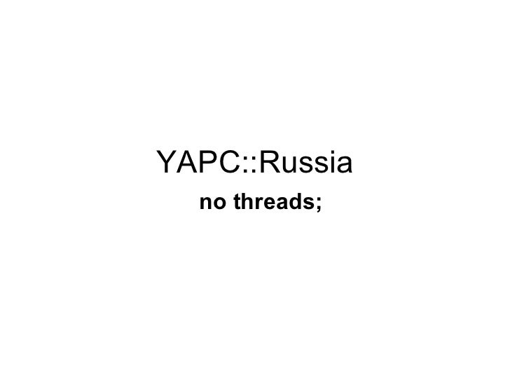 YAPC::Russia no threads;