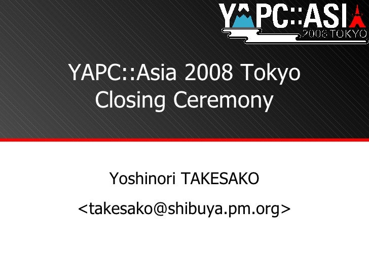 YAPC::Asia 2008 Closing Ceremony