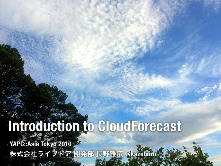 Introduction to CloudForecast YAPC::Asia Tokyo 2010                         @kazeburo