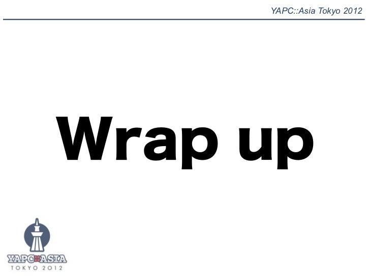 YAPC::Asia Tokyo 2012Wrap up