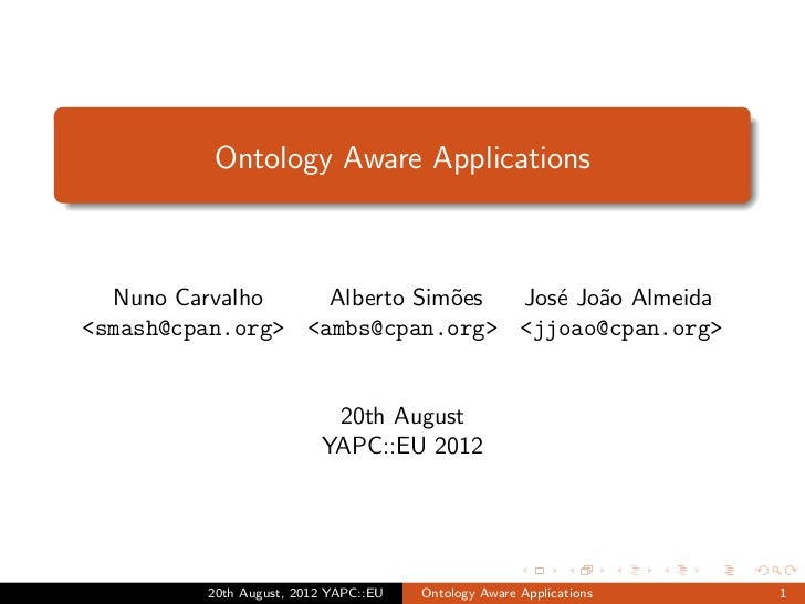 Ontology Aware Applications  Nuno Carvalho    Alberto Sim˜es                              o   Jos´ Jo˜o Almeida           ...