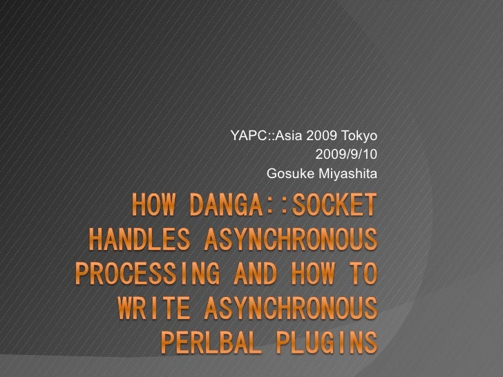 How Danga::Socket handles asynchronous processing and how to write asynchronous Perlbal plugins