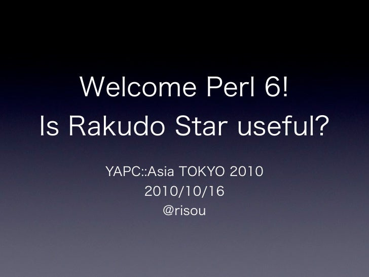 Rakudo Star at Yapcasia2010