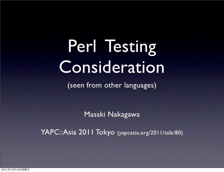 Perl Testing                       Consideration                          (seen from other languages)                     ...