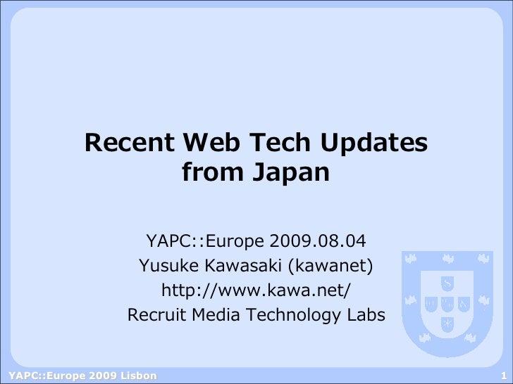 Recent Web Tech Updates from Japan - YAPC::Europe 2009 Lisbon