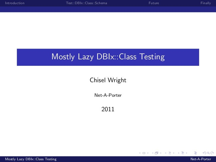 Introduction                      Test::DBIx::Class::Schema       Future        Finally                           Mostly L...
