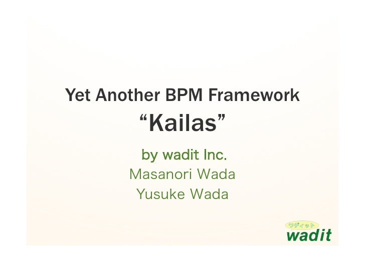"Yet Another BPM Framework        ""Kailas"""