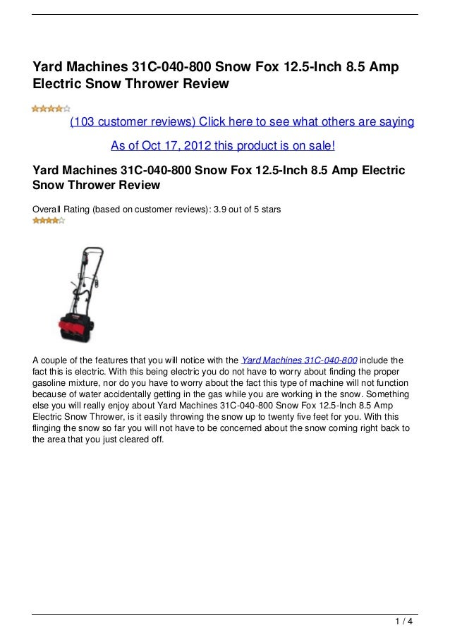 Yard Machines 31C-040-800 Snow Fox 12.5-Inch 8.5 AmpElectric Snow Thrower Review         (103 customer reviews) Click here...