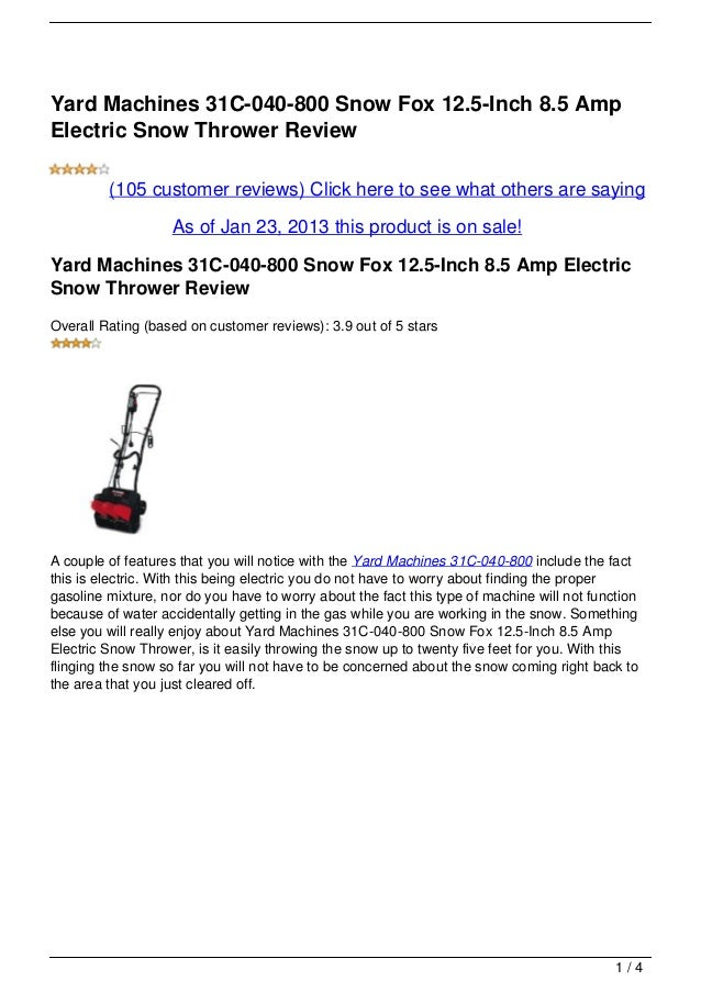 Yard Machines 31C-040-800 Snow Fox 12.5-Inch 8.5 AmpElectric Snow Thrower Review         (105 customer reviews) Click here...