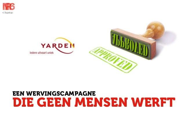 Yarden case NR6, wervingscampagne