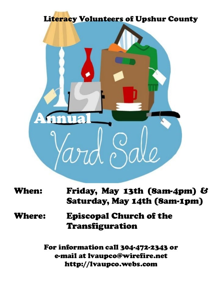 Literacy Volunteers of Upshur County   AnnualWhen:        Friday, May 13th (8am-4pm) &             Saturday, May 14th (8am...
