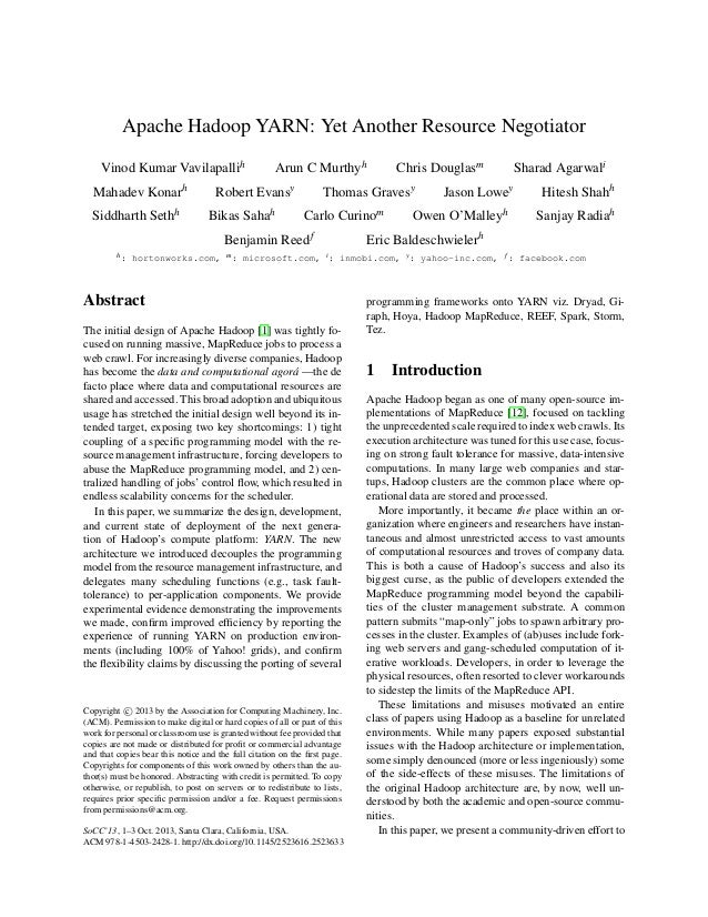 Apache Hadoop YARN: Yet Another Resource Negotiator Vinod Kumar Vavilapallih Arun C Murthyh Chris Douglasm Sharad Agarwali...