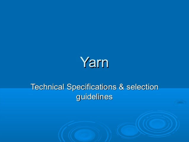Yarn Technical Specifications & selection guidelines