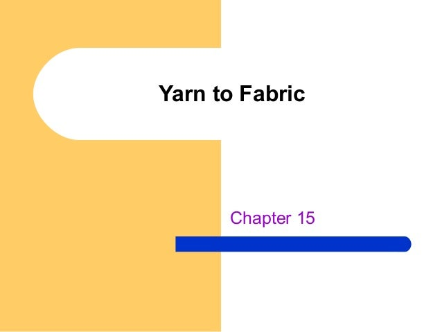 Yarn to Fabric Chapter 15