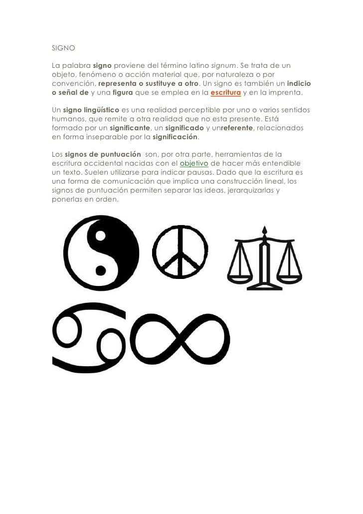 SIGNOLa palabra signo proviene del término latino signum. Se trata de unobjeto, fenómeno o acción material que, por natura...