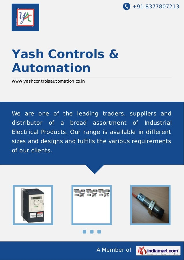 +91-8377807213 A Member of Yash Controls & Automation www.yashcontrolsautomation.co.in We are one of the leading traders, ...