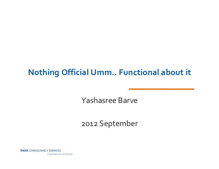 Nothing Official Umm.. Functional about it             Yashasree Barve             2012 September