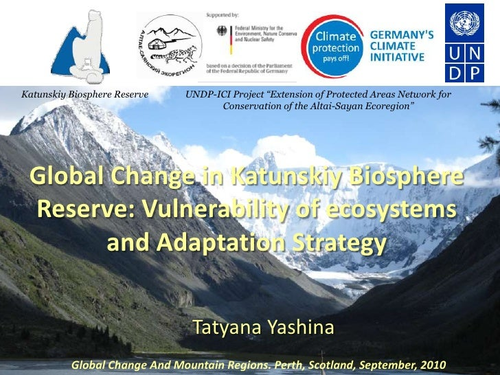 """Katunskiy Biosphere Reserve   UNDP-ICI Project """"Extension of Protected Areas Network for                                  ..."""