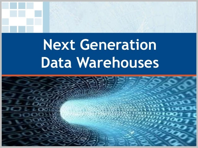 Next Generation Data warehouses