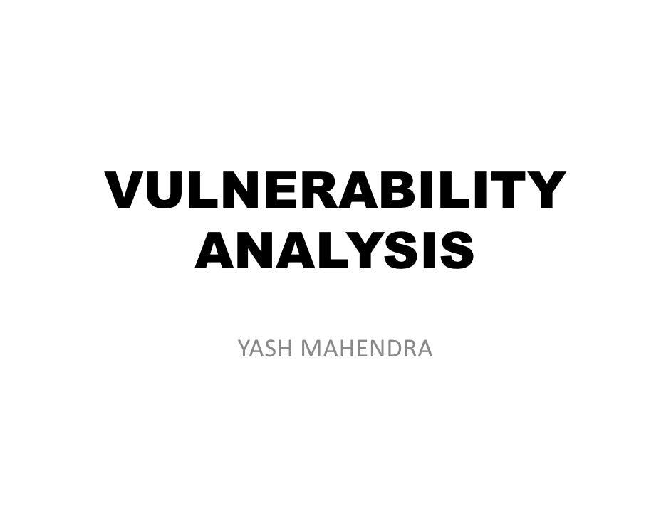 VULNERABILITY   ANALYSIS    YASH MAHENDRA