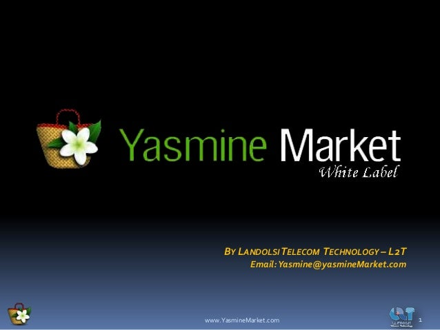BY LANDOLSI TELECOM TECHNOLOGY – L2T            Email: Yasmine@yasmineMarket.comwww.YasmineMarket.com                     ...
