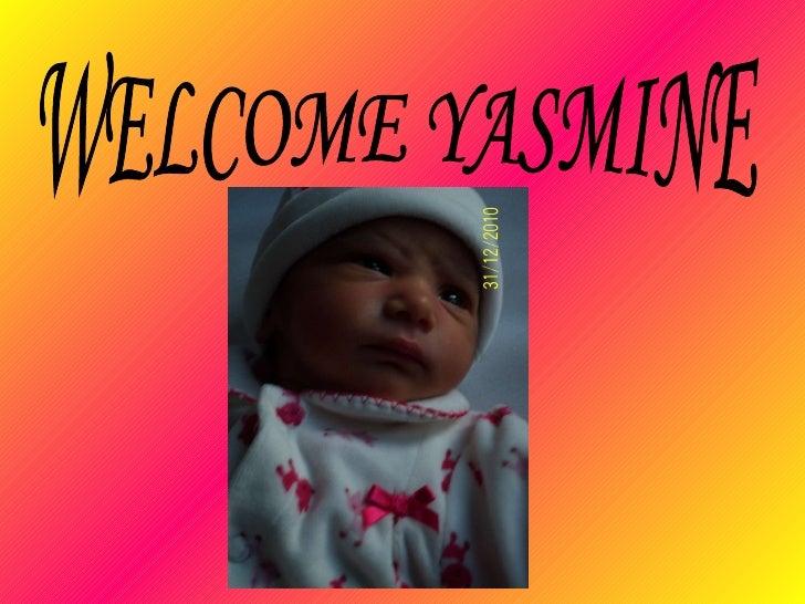WELCOME YASMINE