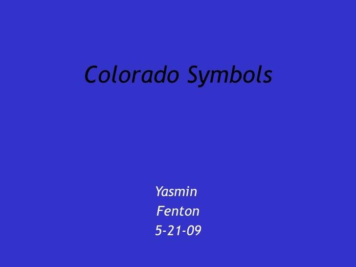 Colorado Symbols Yasmin  Fenton 5-21-09