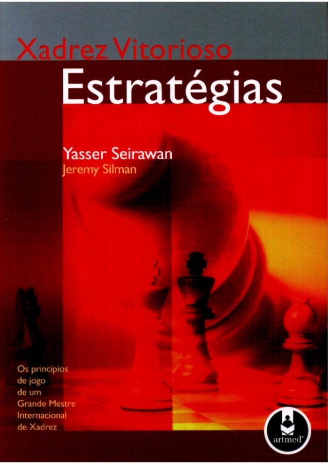 Yasser seirawam & jeremy silman   xadrez vitorioso - estratégias
