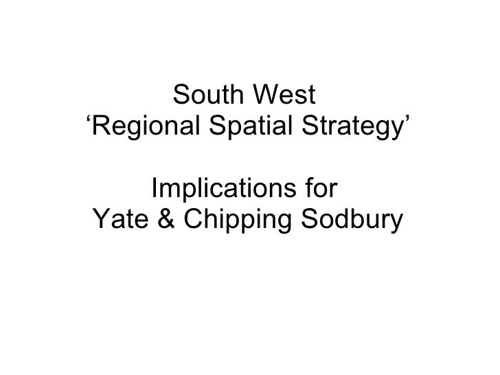 South West  'Regional Spatial Strategy' Implications for  Yate & Chipping Sodbury