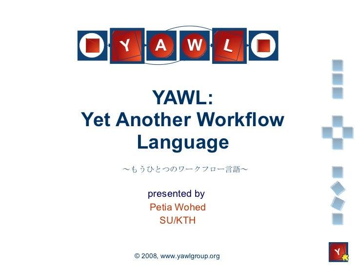 YAWL - Tokyo 2008 - Petia Wohed