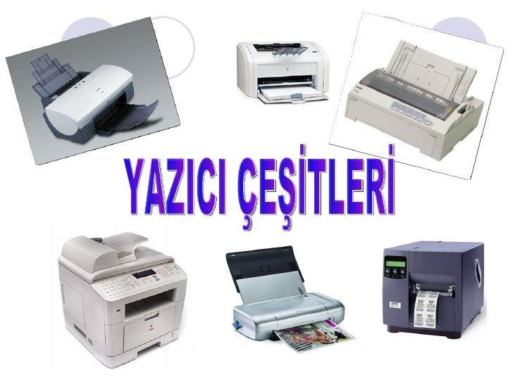 Yazıcılar (Printers)
