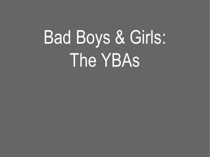 The YBAs