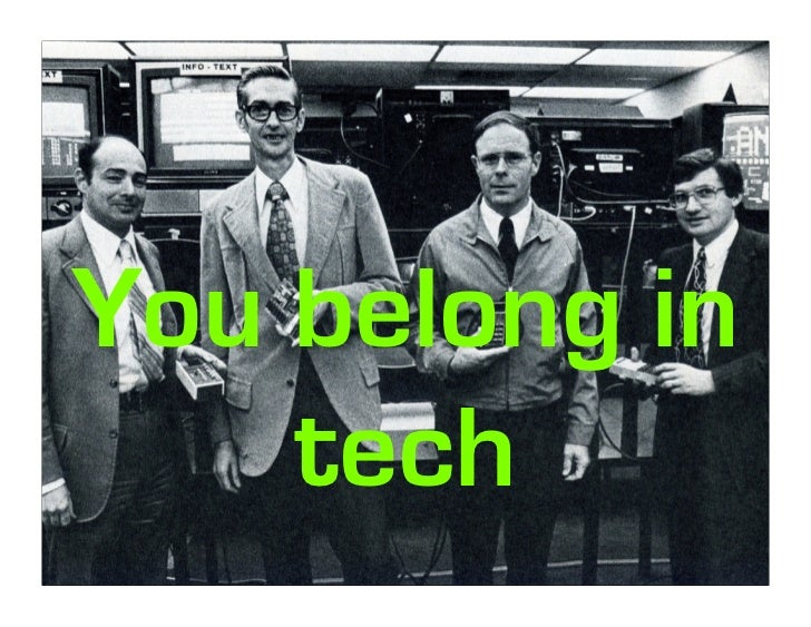 You belong in     tech