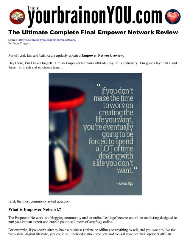 The Ultimate Complete Final Empower Network Review Source: http://yourbrainonyou.com/empower-network/ By Drew Doggett My o...
