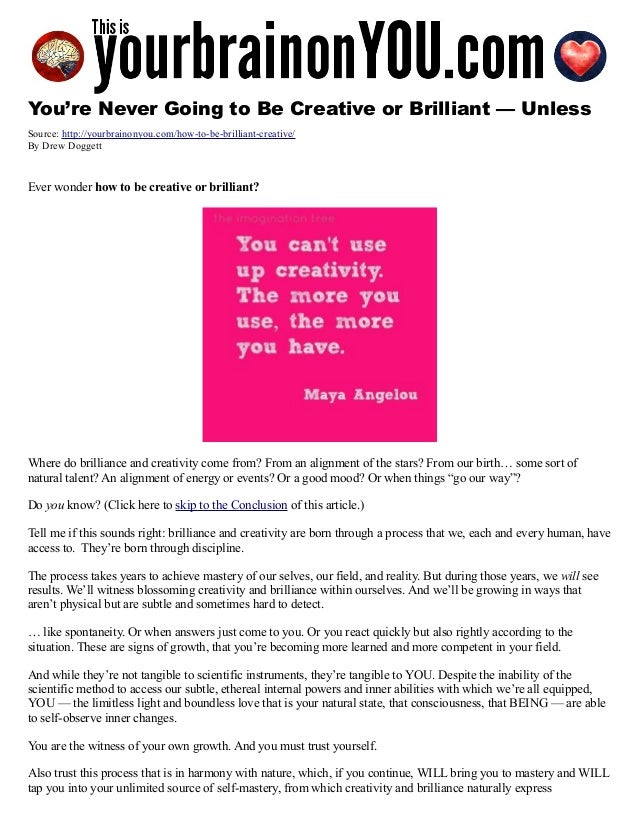 You're Never Going to Be Creative or Brilliant — Unless Source: http://yourbrainonyou.com/how-to-be-brilliant-creative/ By...