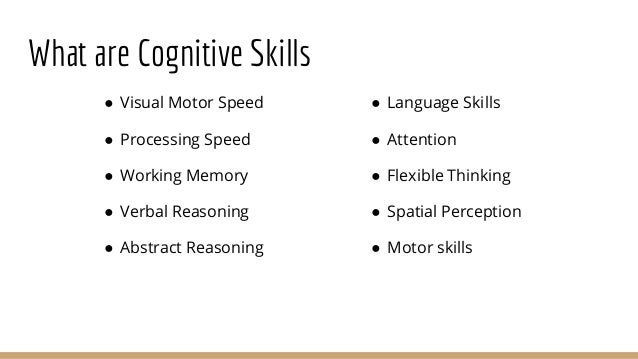 which of the cognitive skills in critical thinking has to do with your Researchers have shown that most students today are weak in critical thinking skills they do poorly on simple logical reasoning tests (evans, 2002) only a fraction of graduating high school seniors (6 percent of 12th graders) can make informed, critical judgments about written text (perie, grigg, and.