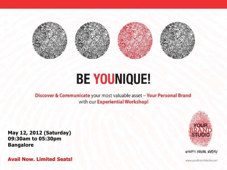 May 12, 2012 (Saturday)09:30am to 05:30pmBangaloreAvail Now. Limited Seats!