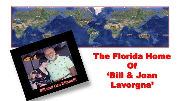 The Florida Home <br />Of <br />'Bill & Joan Lavorgna'<br />Bill and Liza Minnelli<br />