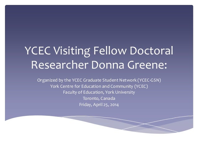 YCEC Visiting Fellow Doctoral Researcher Donna Greene: Organized by the YCEC Graduate Student Network (YCEC-GSN) York Cent...