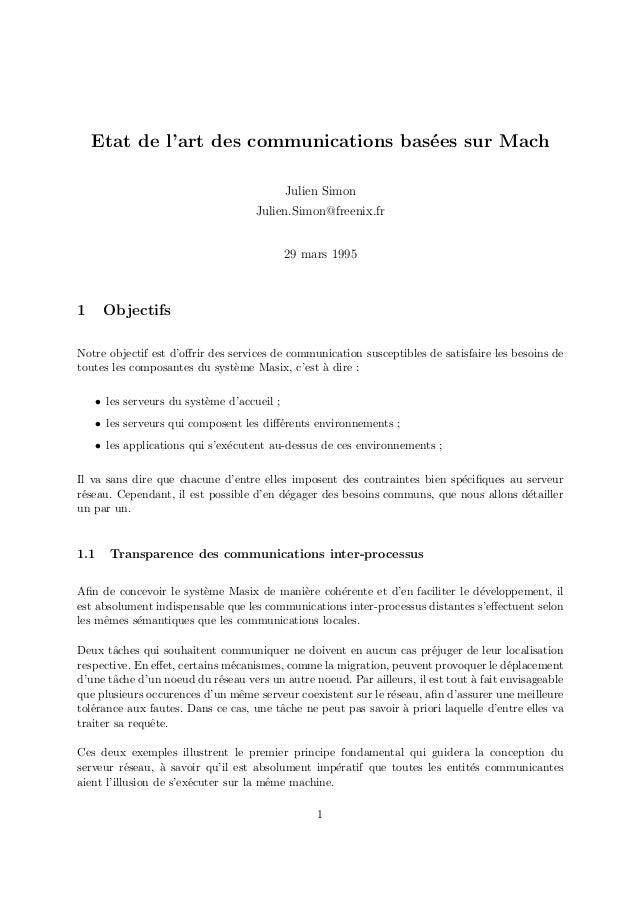 Etat de l'art des communications bas´ees sur Mach Julien Simon Julien.Simon@freenix.fr 29 mars 1995 1 Objectifs Notre obje...
