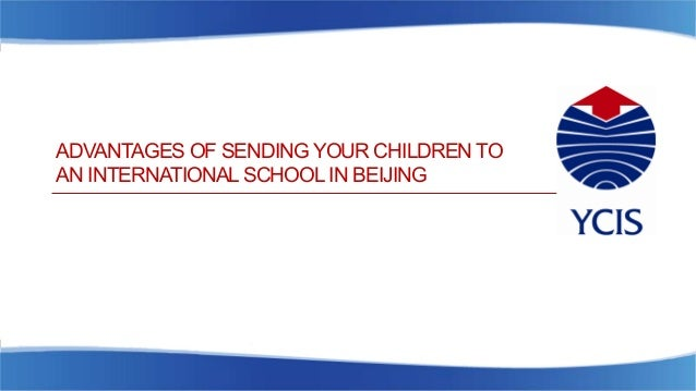 Advantages of Sending Your Children to an International School in Beijing