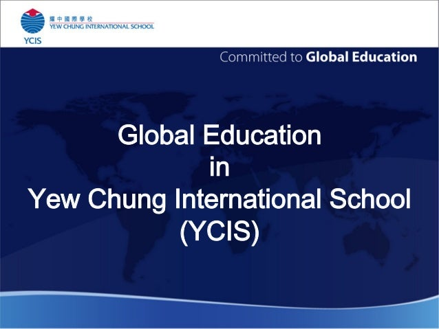 Global Education  in Yew Chung International School (YCIS)